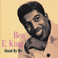 ROMANTIC MOMENTS SONGS: BEN E. KING - STAND BY ME - 1961