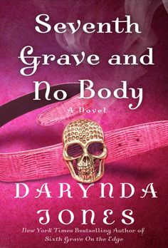 Seventh Grave and No Body-NYTimes Bestselling Author Darynda Jones