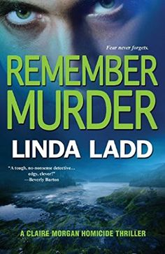 Remember Murder  (Claire Morgan, Bk 5) by Linda Ladd