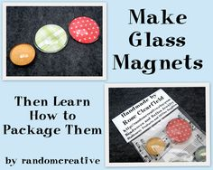 How to Make Glass Magnets for glass, magnets, adhesive: http://www.ecrafty.com/c-81-craft-supplies.aspx
