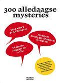 300 alledaagse mysteries. Non fictie, grappig, leuk, interessant... vier sterren.