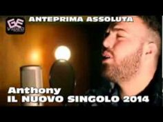 Anthony - Anteprima Del Nuovo Singolo 2014 HD (Official Trailer) (+playl...