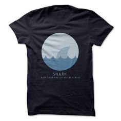 Keep Calm And do not be  afraid shark - #creative gift #small gift. MORE ITEMS  => https://www.sunfrog.com/Funny/Keep-Calm-And-do-not-be-afraid-shark-tvqy.html?id=60505