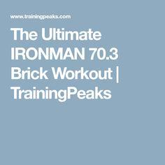 The Ultimate IRONMAN 70.3 Brick Workout | TrainingPeaks
