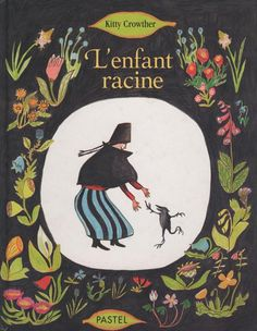 Kitty Crowther - L'enfant racine