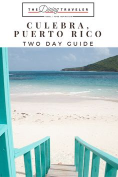 How to spend two days in Culebra, Puerto Rico. Tips on where to stay, eat, and do.