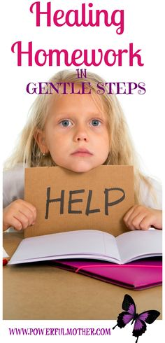 The first steps to healing homework in your home. Gentle, kind approaches that can protect your child's learning capacity.