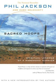 Sacred Hoops: Spiritual Lessons of a Hardwood Warrior...Wish Phil was still with the Bulls!