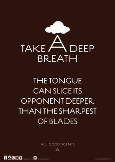 ‪#‎TakeADeepBreath‬ It's a double edged sword so use it well! ‪#‎AllGoodScents‬ ‪#‎Perfume‬