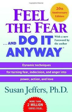 Feel the Fear . . . and Do It Anyway by Susan Jeffers, http://www.amazon.com/dp/0345487427/ref=cm_sw_r_pi_dp_ESK9pb02ZR8NW  (this is like my favorite book..ever!)