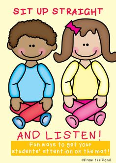 Sit Up Straight and Listen! Helping students settle on the mat $
