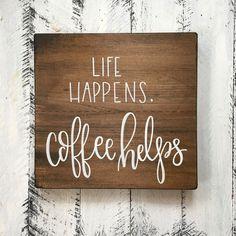 Life Happens Coffee Helps Wood Sign Custom Wood Sign - with handles to hang mugs on Custom Wood Signs, Wooden Signs, Wooden Frames, Wooden Decor, Coffee Signs, Coffee Coffee, Coffee Humor, Coffee Cups, Coffee Menu