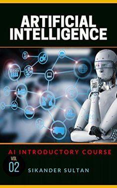 Artificial Intelligence: VOLUME II Pdf Download e-Book