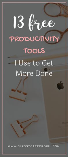 13 Free Productivity Tools I Use to Get More Done