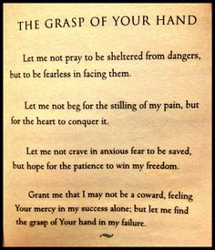"""The Grasp of Your Hand""   -Rabindranath Tagore"