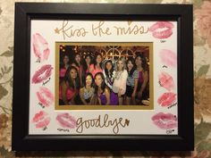 Kiss to the miss goodbye frame by the girls