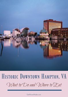Wondering what to do in Hampton Virginia? Use this guide to find the best food and fun in the city.