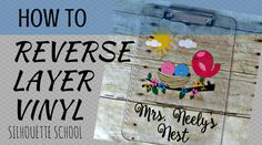 Silhouette School: How to REVERSE Layer Vinyl on a Clear Surface
