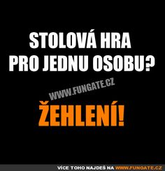 Stolová hra pro jednu osobu? Funny Images, Funny Pictures, Jokes Quotes, Memes, Funny Pins, Just For Laughs, Motto, Funny Jokes, Haha