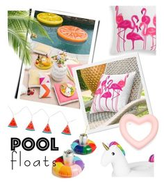 """""""pool floats"""" by maripir on Polyvore featuring interior, interiors, interior design, home, home decor, interior decorating, Grandin Road, ban.do and Sunnylife"""