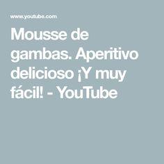 Mousse de gambas. Aperitivo delicioso ¡Y muy fácil! - YouTube