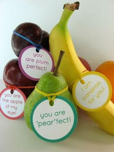 "Healthy Valentines Print out cards saying: ""I'm bananas for you"" ""You are plum perfect"" ""You are the apple of my eyes"" ""You're pear-fect"". Cut in circles or squares. Punch a hole in each card. Match these cards with the coordinating fruit. Use a rubber band to attach the card to the fruit. Great for non-eating candy folks or for healthy eating. It's also cute to put in someone's lunch box."