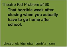 [ theatre kid problems ] and then you have absolutely no idea what to do with yourself because you actually have *gulp* time!