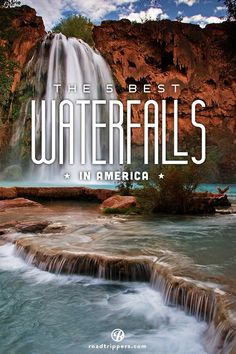 Experience the top waterfalls in America while on your next camping trip.