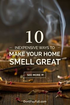 Check out these 10 Inexpensive Ways to Make Your Home Smell Great! No matter the season, they will make you glad to be home! Goodbye, bad odors! #DontPayFull