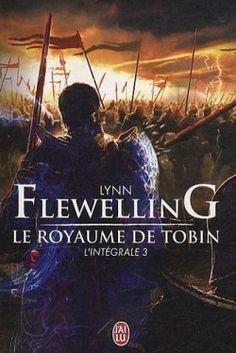 critique Le Royaume de Tobin – Intégrale 3 – Lynn Flewelling