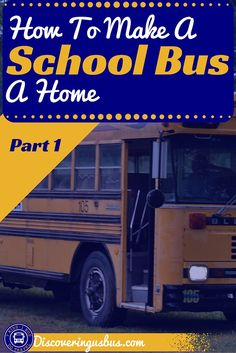 Are you converting a school bus into a RV? Click here to find out how.