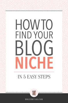 If you're struggling to grow your blog audience maybe it's because your niche is too broad. Work through my 5 easy steps to determine the niche you should be focusing on and how you can become an expert in your field. https://hollymccaig.com/how-to-find-your-blog-niche/?utm_campaign=coschedule&utm_source=pinterest&utm_medium=Holly%20McCaig%20Creative&utm_content=How%20to%20Find%20Your%20Blog%20Niche