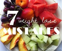 7 Weight Loss Mistakes