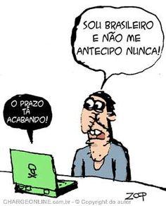 BRASILEIRO NÃO SE ANTECIPA A NADA...