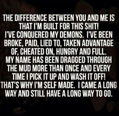 I am built for this shit.I have conquered my demons Bitch Quotes, Boss Quotes, Me Quotes, Motivational Quotes, Inspirational Quotes, Grunge Quotes, Mommy Quotes, Quotable Quotes, Meaningful Quotes
