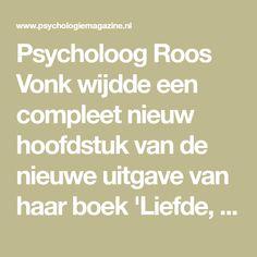 Psycholoog Roos Vonk wijdde een compleet nieuw hoofdstuk van de nieuwe uitgave van haar boek 'Liefde, lust en ellende' aan hoe je een narcist herkent.