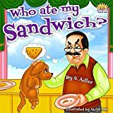 """Free Kindle Book -   Children's picture book:""""WHO ATE MY SANDWICH?"""":Bedtime story(Beginner readers)values(Funny)Rhymes(Animal story:Dogs)Early learning(kids-level 1)Children ... book (""""UNCLE JAKE""""- funny & values 3)"""