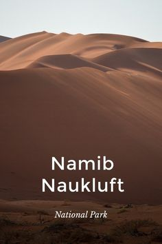 Namib Naukluft National Park The Dune Sea The Namib Desert is said to be the oldest desert on Earth. It is certainly one of the most beautiful, and the dunes of Sossusvlei one of its highlights. This part of Namib-Naukluft National Park was recently designated as a