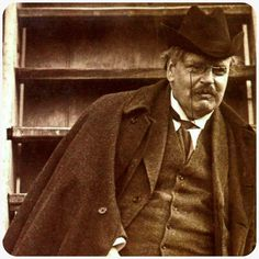 """""""If there were no God, there would be no atheists."""" ~ GK Chesterton"""