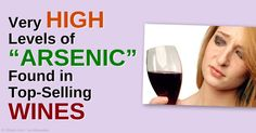 Wines tested are found to have up to five times the maximum amount of arsenic levels the US Environmental Protection Agency (EPA) allows for drinking water. http://articles.mercola.com/sites/articles/archive/2015/04/29/wine-arsenic-levels.aspx