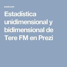 Estadística unidimensional y bidimensional de Tere FM en Prezi