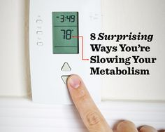 8 Surprising Ways You're Slowing Your Metabolism