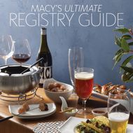 Confused about what to register for? Macy's Ultimate Registry Guide, from the pros at Macy...