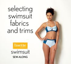 Liesl talks about selecting fabric, lining, and notions for the upcoming Lisette swimwear sew-along. Join us later this month.