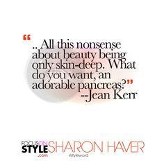 """All this nonsense about beauty being only skin-deep.""  For more daily stylist tips + style inspiration, visit: https://focusonstyle.com/styleword/ #fashionquote #styleword"