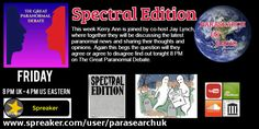 Listen Friday on Spreaker @  http://www.spreaker.com/user/parasearchuk #Paranormal #Paranormalinvestigator #Paranormalresearch #ParanormalExplorer #Paranormalwriter #Paranormalblog #folklore #storytelling #ghost #stories #supernatural #occult #ouija #ouijaboard #poltergeist #haunted #house #orbs #scary #spooky #creepy #unexplained #unknown #psychic #medium #ghosts #strange #weird #ufo #ufos