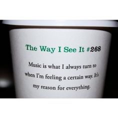 so true..except...music is not everything I live for but the music I listen to is effected by everything I live.