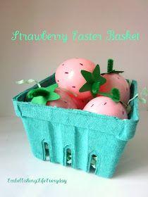 Embellishing Life: Strawberry Easter Egg Basket