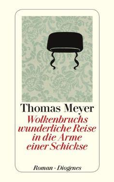 Wolkenbruchs wunderliche Reise in die Arme einer Schickse: Amazon.de: Thomas Meyer: Bücher