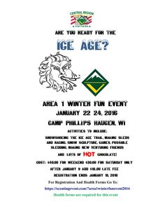 Are you ready for the Ice Age? Area 1 winter fun event January 22_24, 2016 Camp Phillips Haugen, WI Activities to include: Snowshoeing the ice age trail, making sleds and racing, snow sculpture, games, possible sledding, Making new Venturing friends And lots of hot chocolate!